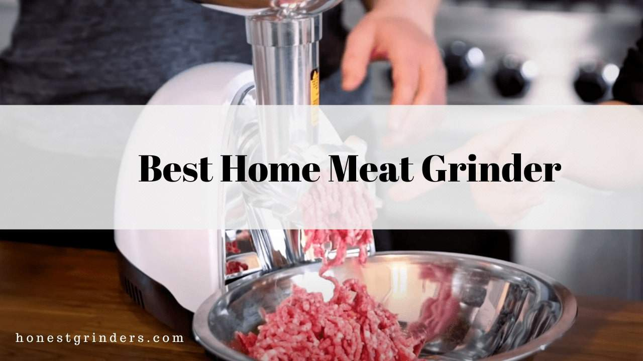 Best Home Meat Grinder Review – Secrets To Best Buy Revealed