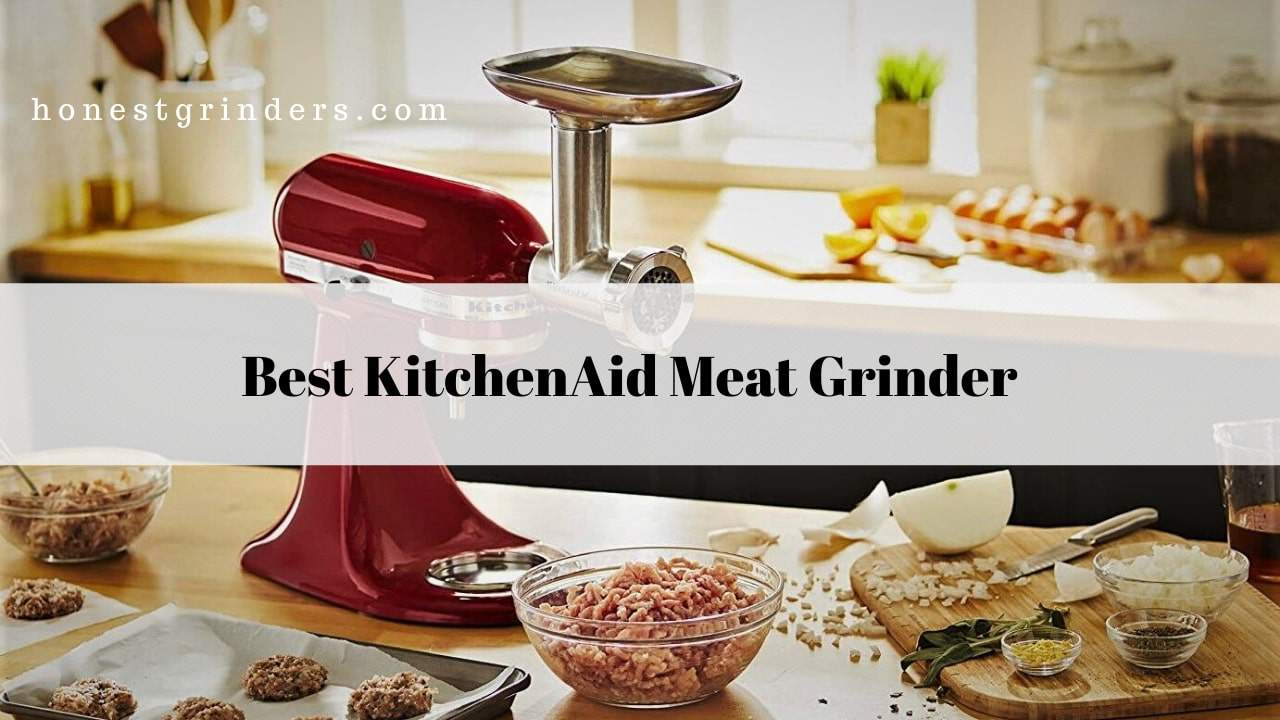 Top 10 Best KitchenAid Meat Grinder Review in 2020