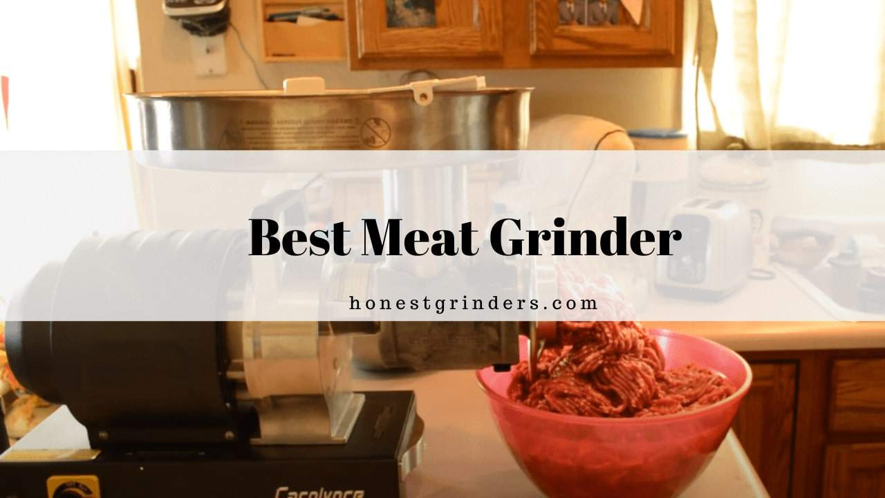 The 10 Best Meat Grinder - Our Top Picks & Guide