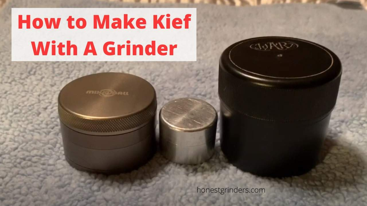 I Know You Love Kief, is it? Then Learn How to Make Kief With a Grinder