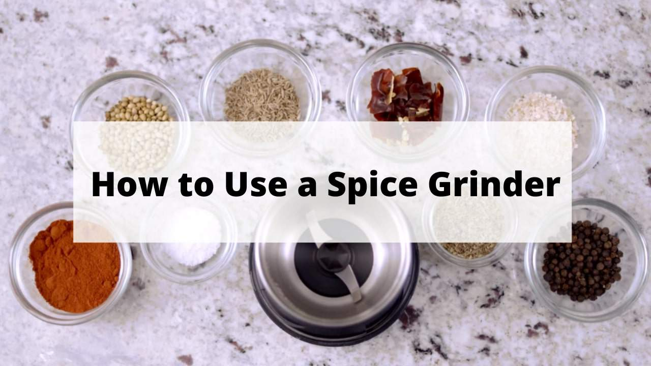 Spice Lover? Learn How to Use a Spice Grinder