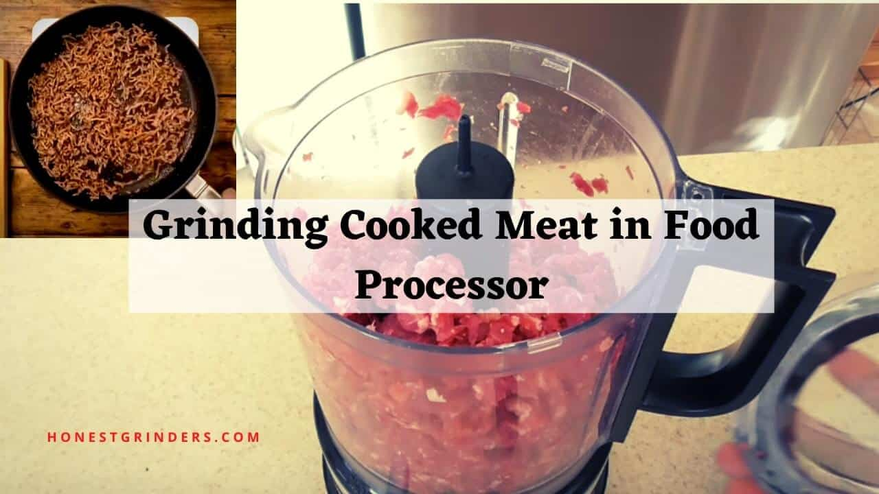 grinding cooked meat in food processor