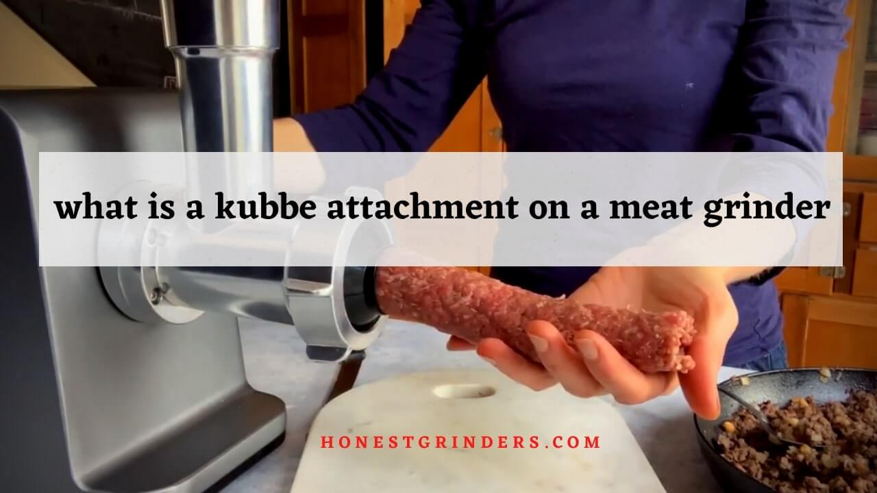 what-is-a-kubbe-attachment-on-a-meat-grinder