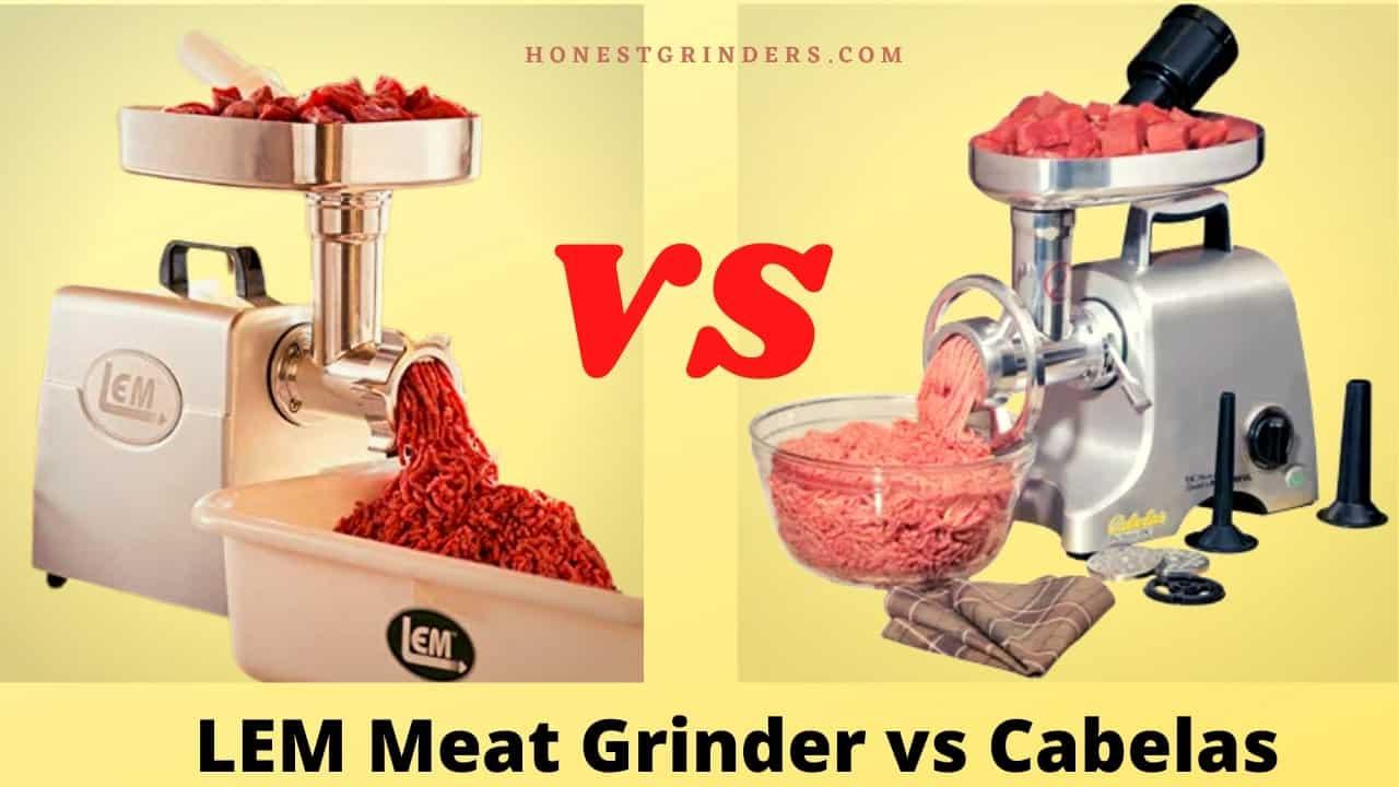 LEM Meat grinder vs. Cabela's Meat Grinder
