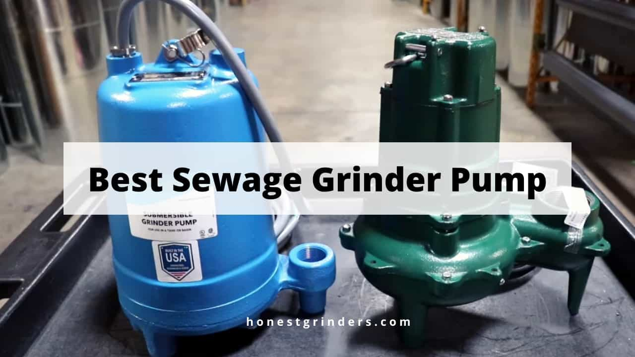 Best Sewage Grinder Pump | Top 10 Grinder & Buying Guide