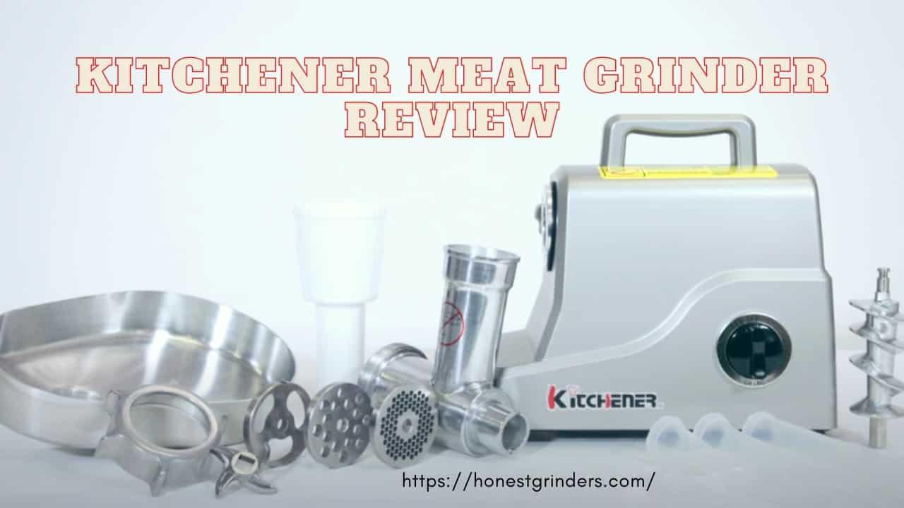 Kitchener meat grinder review