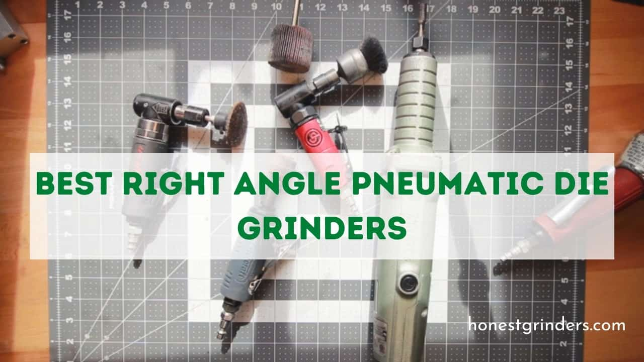 Best Right Angle Pneumatic Die Grinders