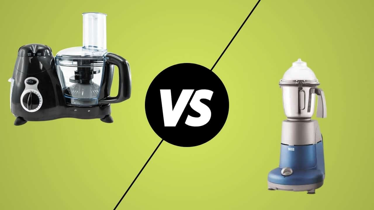 Food Processor Vs Mixer Grinder | Which is Better?