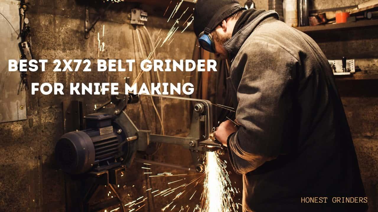 Best 2x72 Belt Grinder For Knife Making | Expert Reviews & Guideline