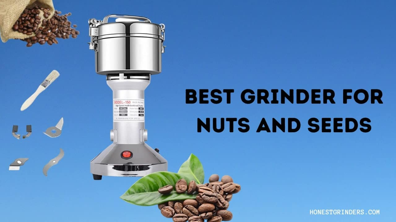 The 5 Best Grinder for Nut and Seed | Expert Reviews & Guidelines