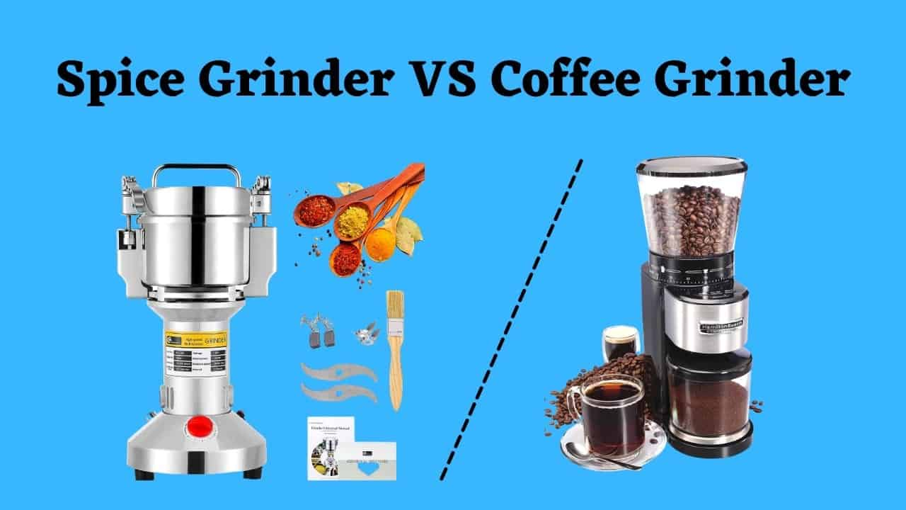 Spice Grinder vs Coffee Grinder: What Are The Differences?
