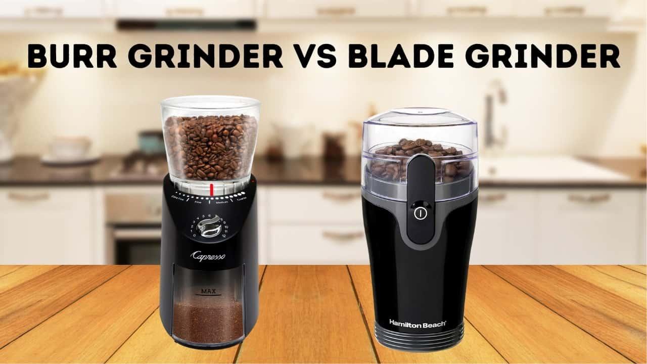 burr grinder vs blade grinder