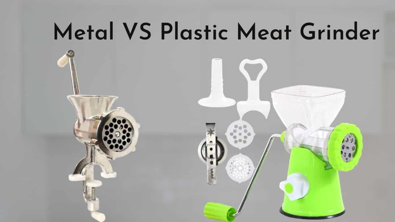metal vs plastic meat grinder